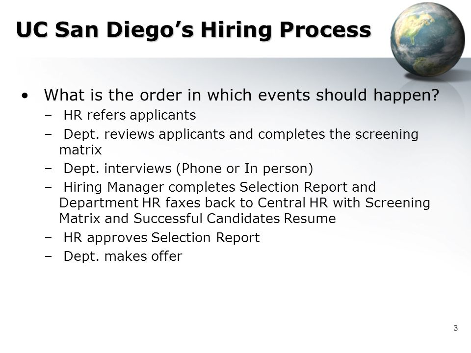 3 What is the order in which events should happen? – HR refers applicants – Dept. reviews applicants and completes the screening matrix – Dept. interv