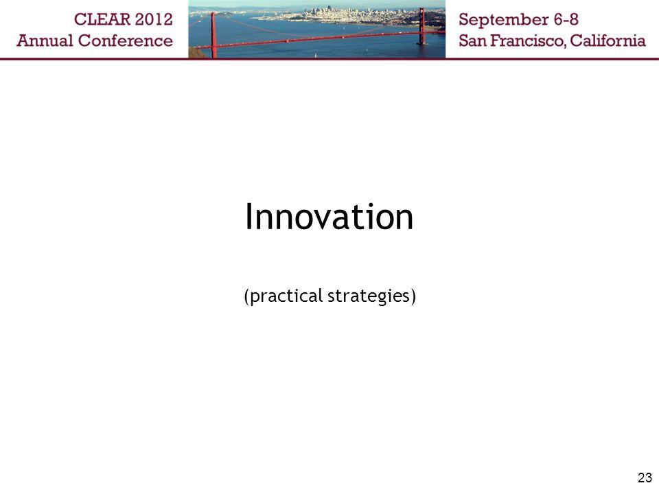 Innovation (practical strategies) 23