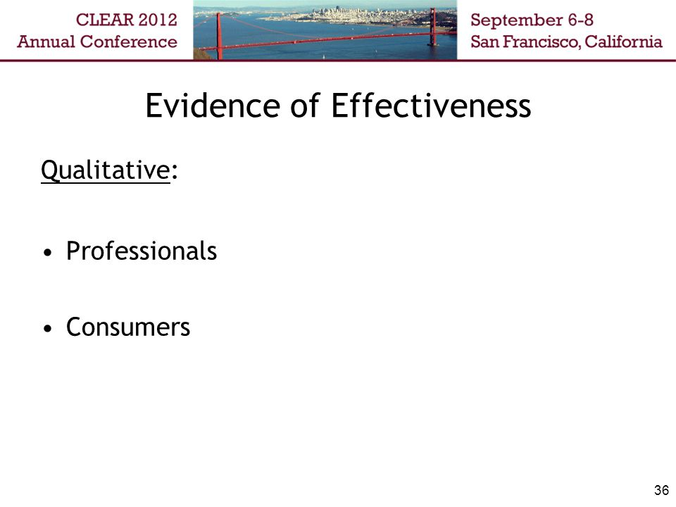 Evidence of Effectiveness Qualitative: Professionals Consumers 36