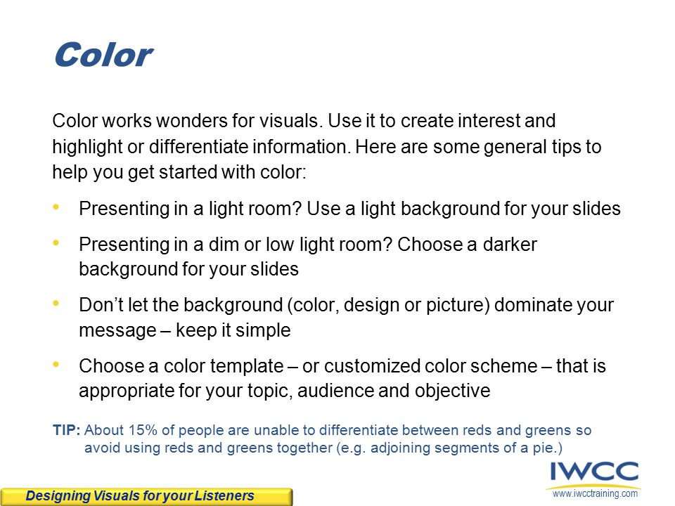 www.iwcctraining.com Color Color works wonders for visuals.
