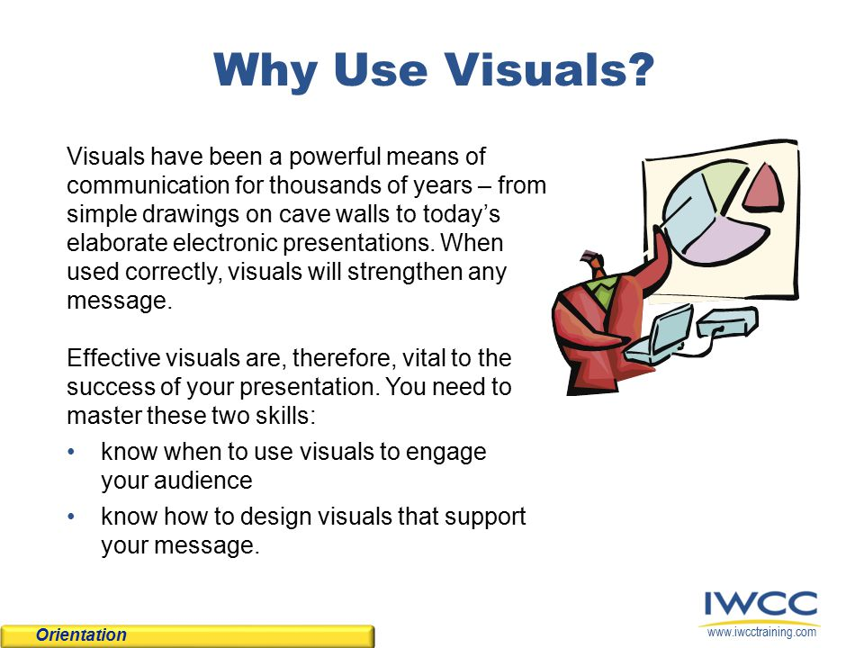 www.iwcctraining.com Why Use Visuals.