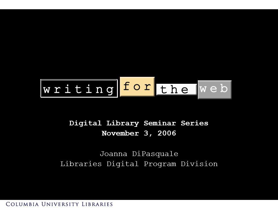 Digital Library Seminar Series November 3, 2006 Joanna DiPasquale Libraries Digital Program Division