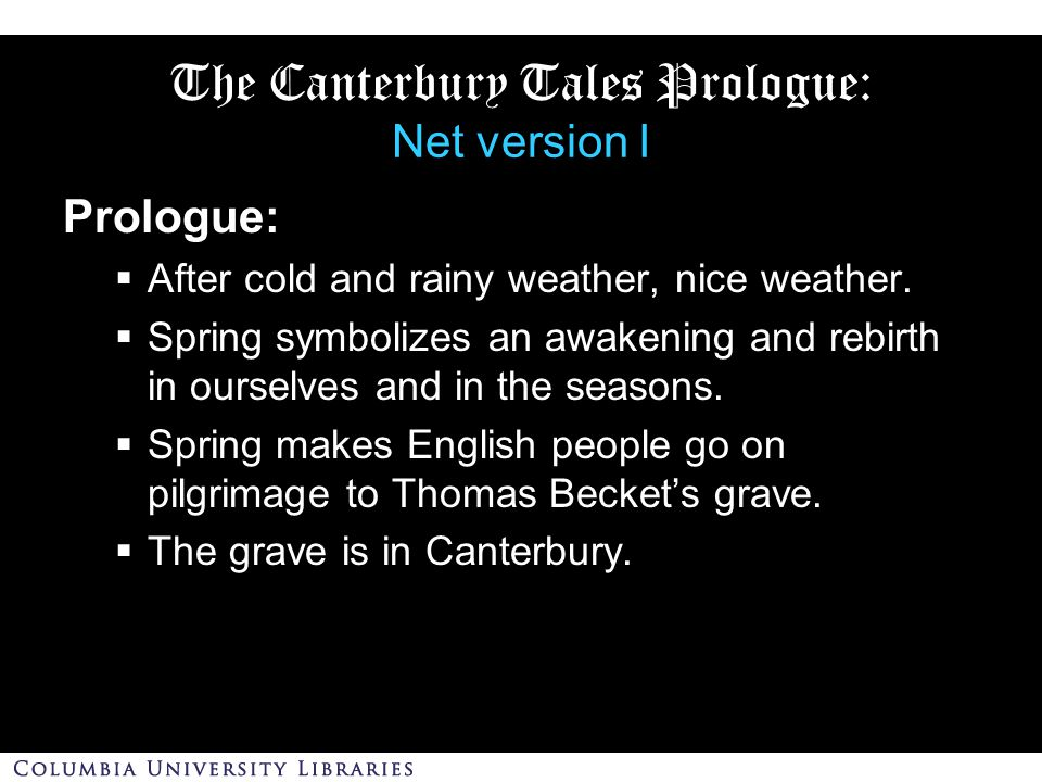 The Canterbury Tales Prologue: Net version I Prologue:  After cold and rainy weather, nice weather.