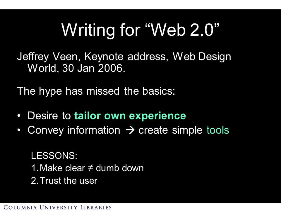 Writing for Web 2.0 Jeffrey Veen, Keynote address, Web Design World, 30 Jan 2006.