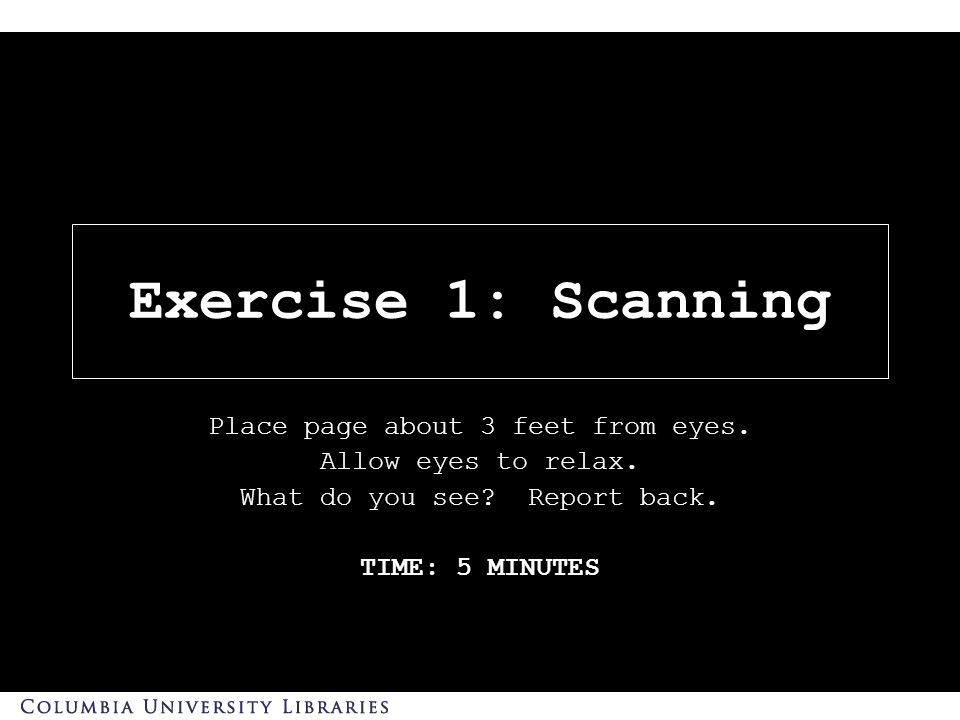 Exercise 1: Scanning Place page about 3 feet from eyes.