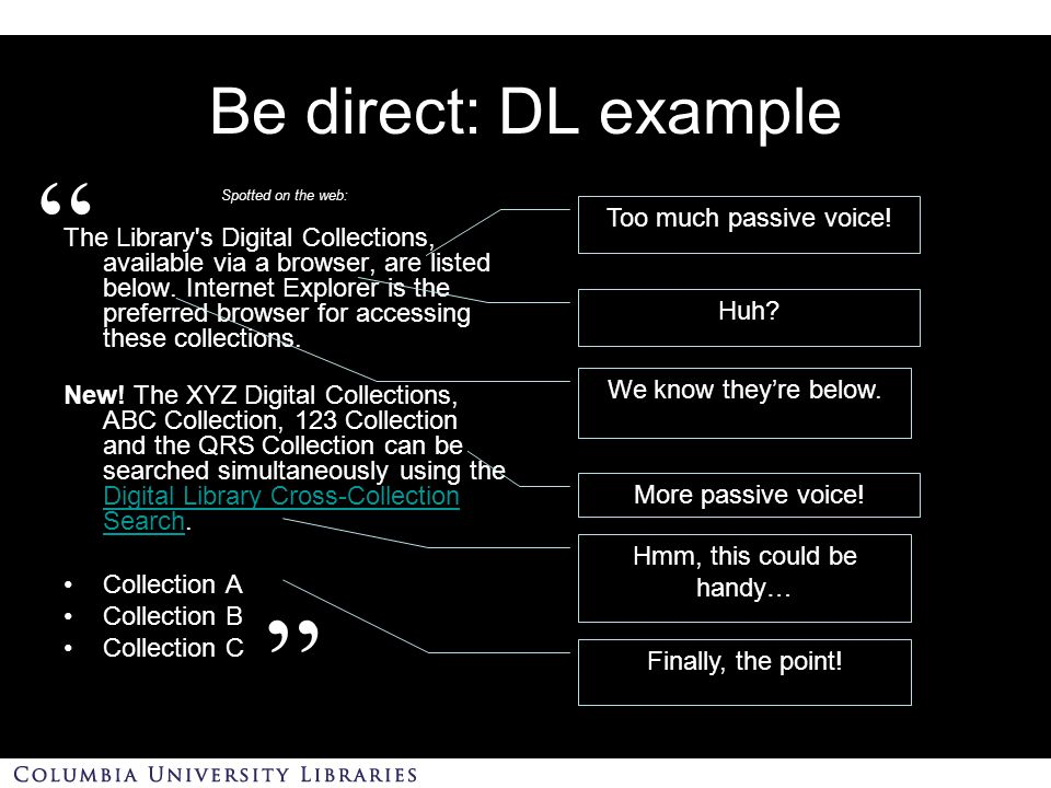 Be direct: DL example Spotted on the web: The Library s Digital Collections, available via a browser, are listed below.