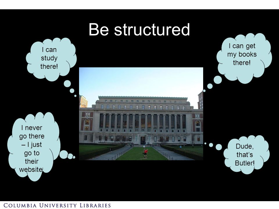 I can study there. I can get my books there. I never go there – I just go to their website.