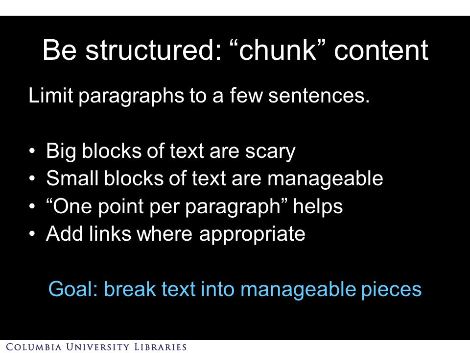 Be structured: chunk content Limit paragraphs to a few sentences.