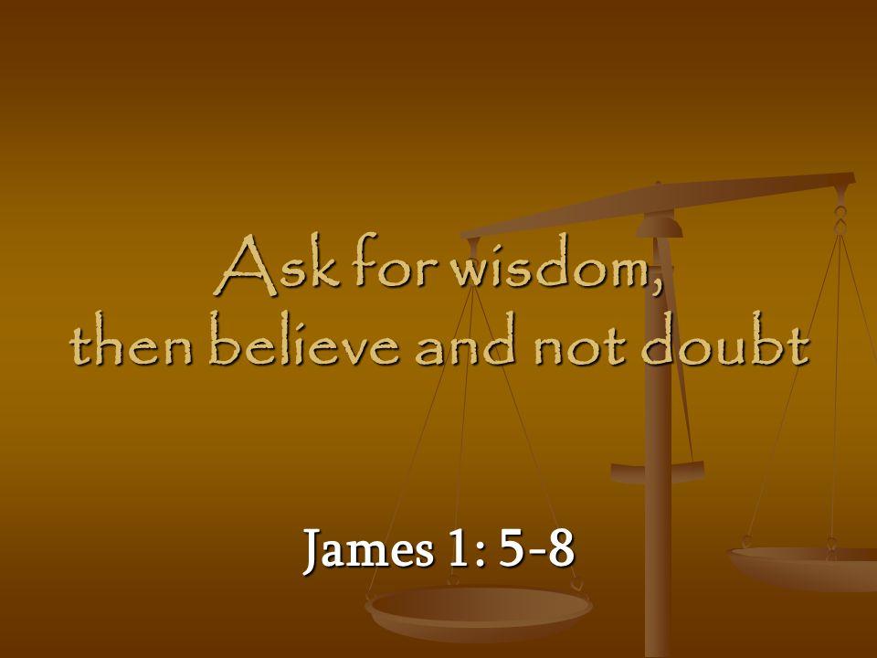 Earthly wisdom? Or heavenly? James 3: 13-18