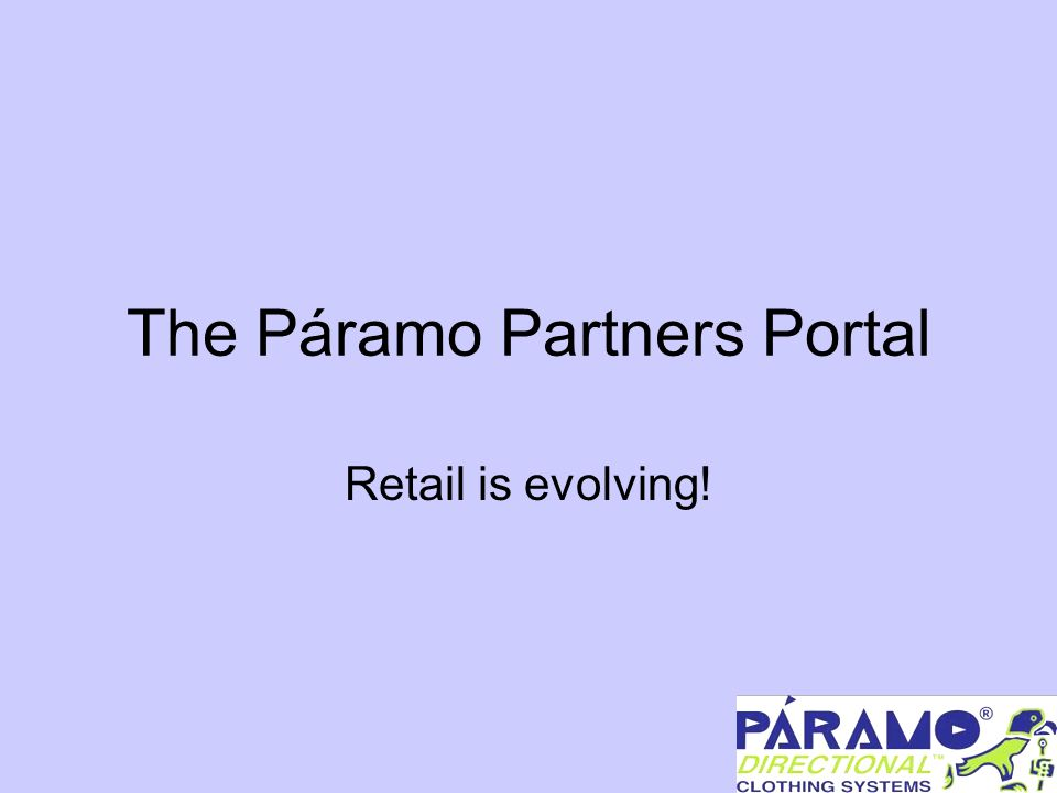 The Páramo Partners Portal We are seeking just 20 retailers to launch the new Páramo Partners - will you join us.