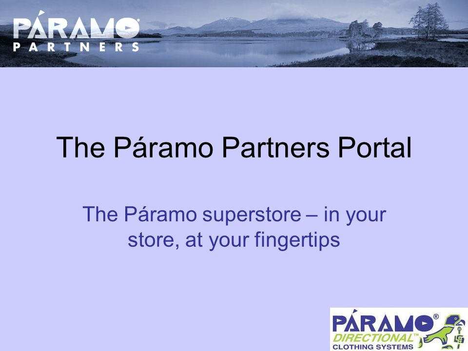 The Páramo Partners Portal The Páramo superstore – in your store, at your fingertips