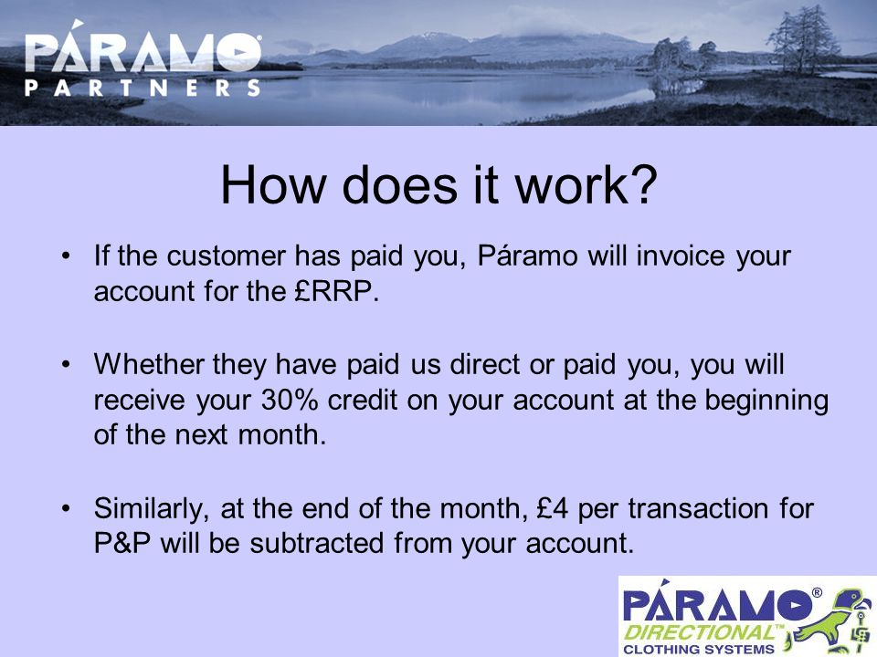 How does it work. If the customer has paid you, Páramo will invoice your account for the £RRP.