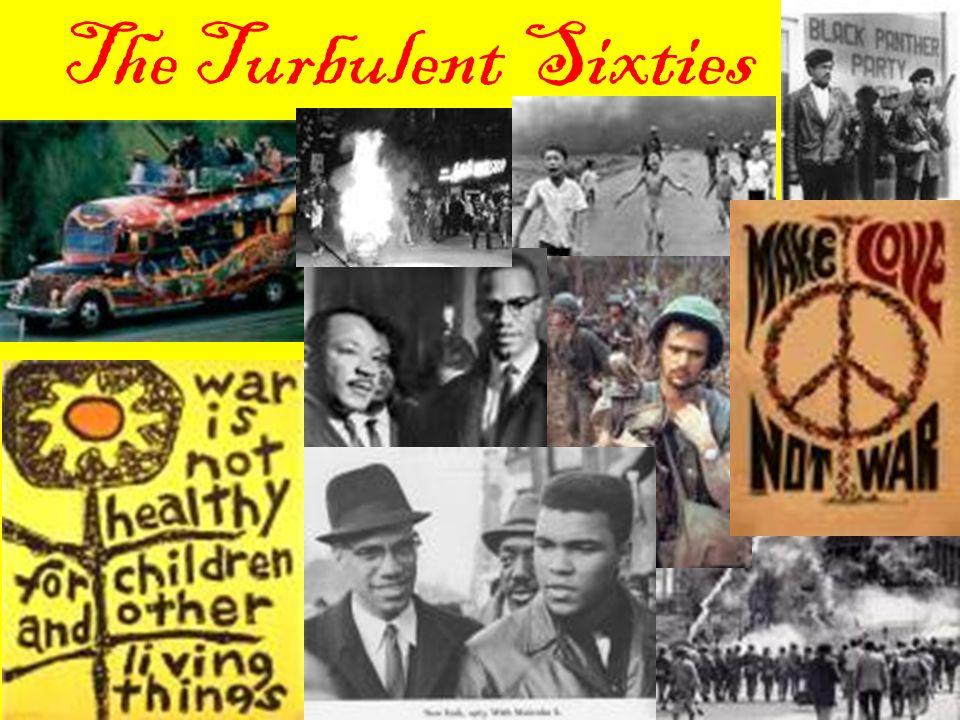 The Turbulent Sixties
