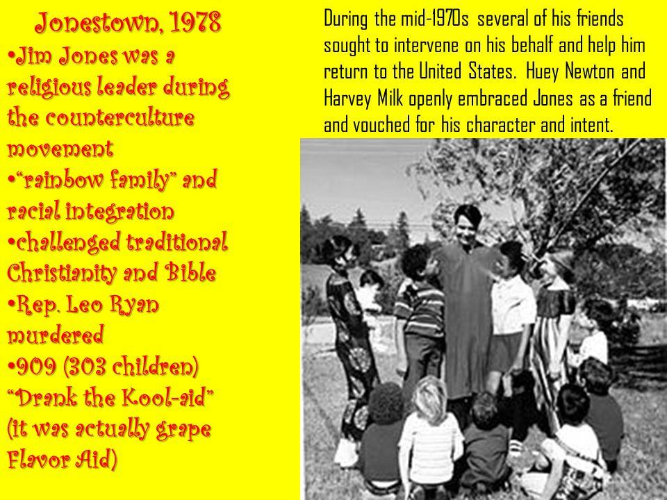 Jonestown, 1978 Jim Jones was a religious leader during the counterculture movement Jim Jones was a religious leader during the counterculture movemen
