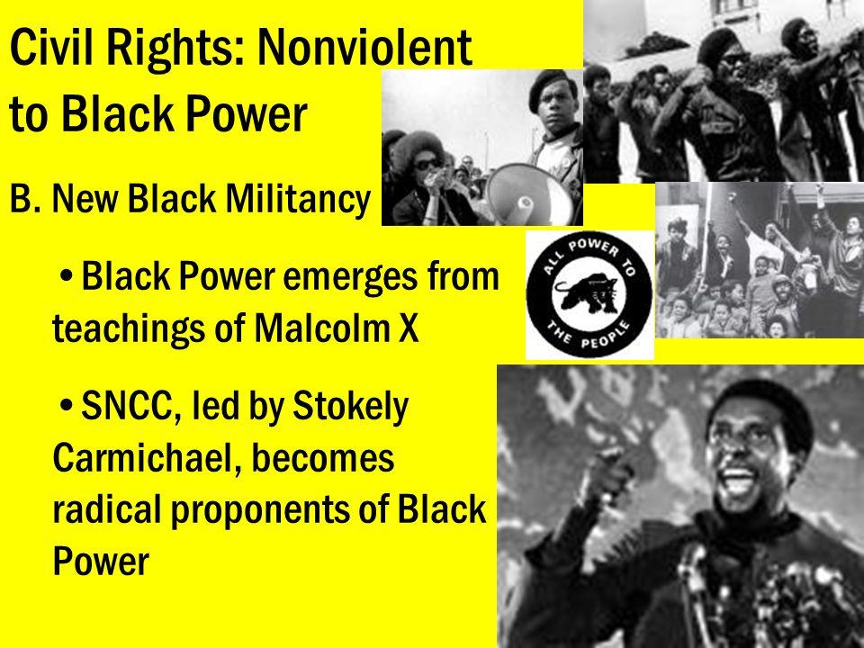 Civil Rights: Nonviolent to Black Power B.
