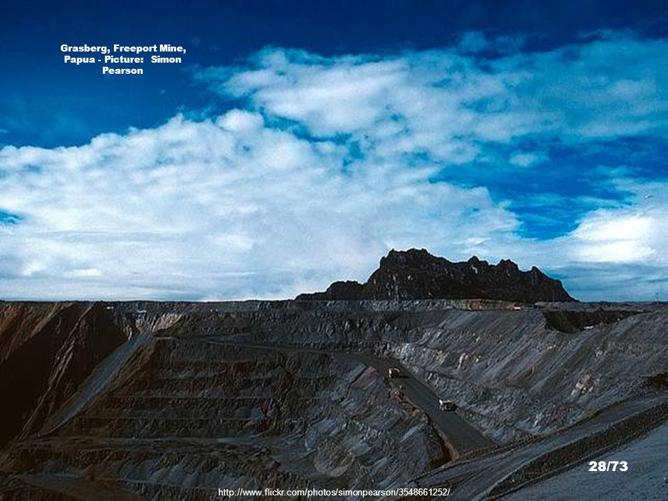 http://www.flickr.com/photos/simonpearson/3547850257/ Freeport Mine, Papua - Picture: Simon Pearson 27/73