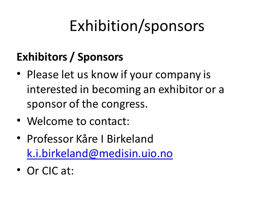 Exhibition/sponsors Exhibitors / Sponsors Please let us know if your company is interested in becoming an exhibitor or a sponsor of the congress.
