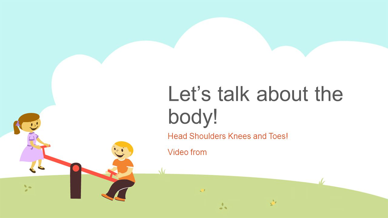 Let's talk about the body! Head Shoulders Knees and Toes! Video from