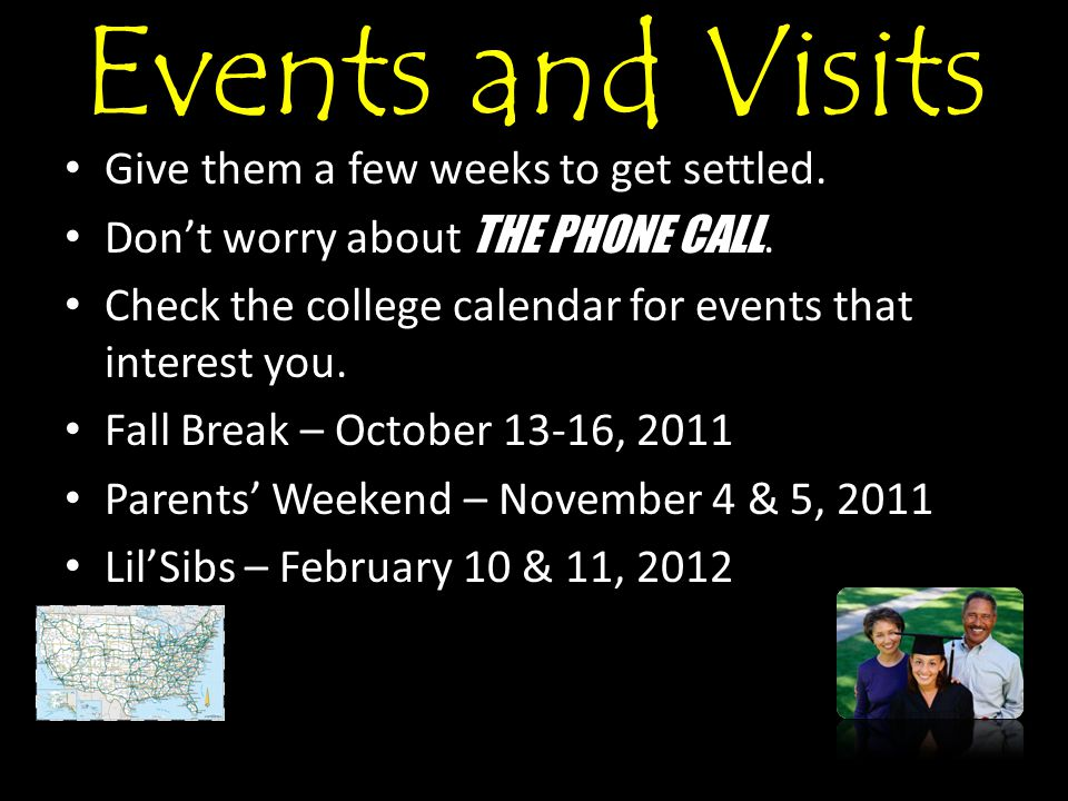 Events and Visits Give them a few weeks to get settled.