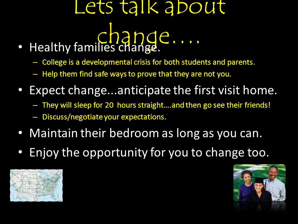 Lets talk about change…. Healthy families change.