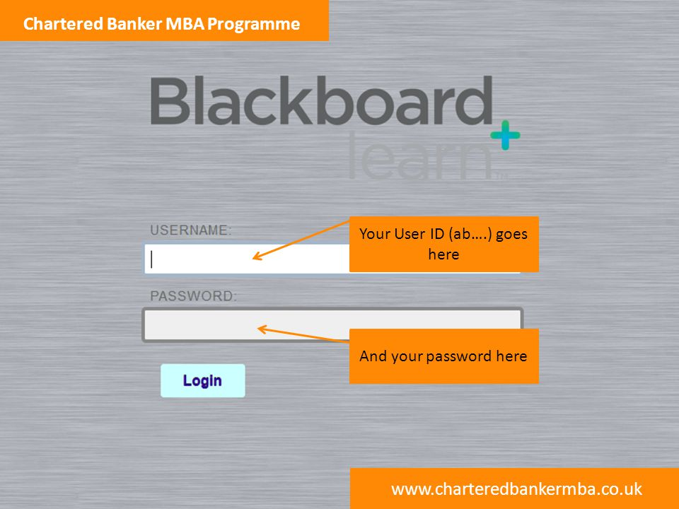 www.charteredbankermba.co.uk Chartered Banker MBA Programme This shows the grades for the current semester If there are announcements, they will be listed here This shows the courses you are enrolled in