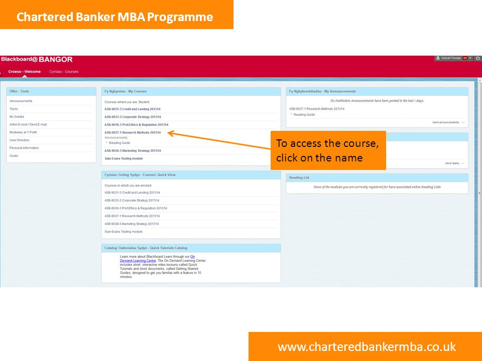 www.charteredbankermba.co.uk Chartered Banker MBA Programme Content area – interactive materials appear here Links to various parts of the module