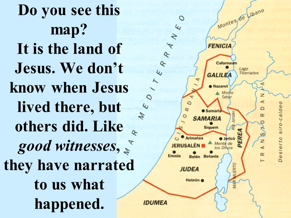 Do you see this map. It is the land of Jesus.