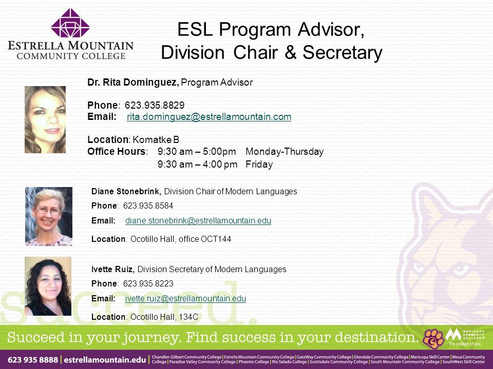ESL Program Advisor, Division Chair & Secretary Dr.