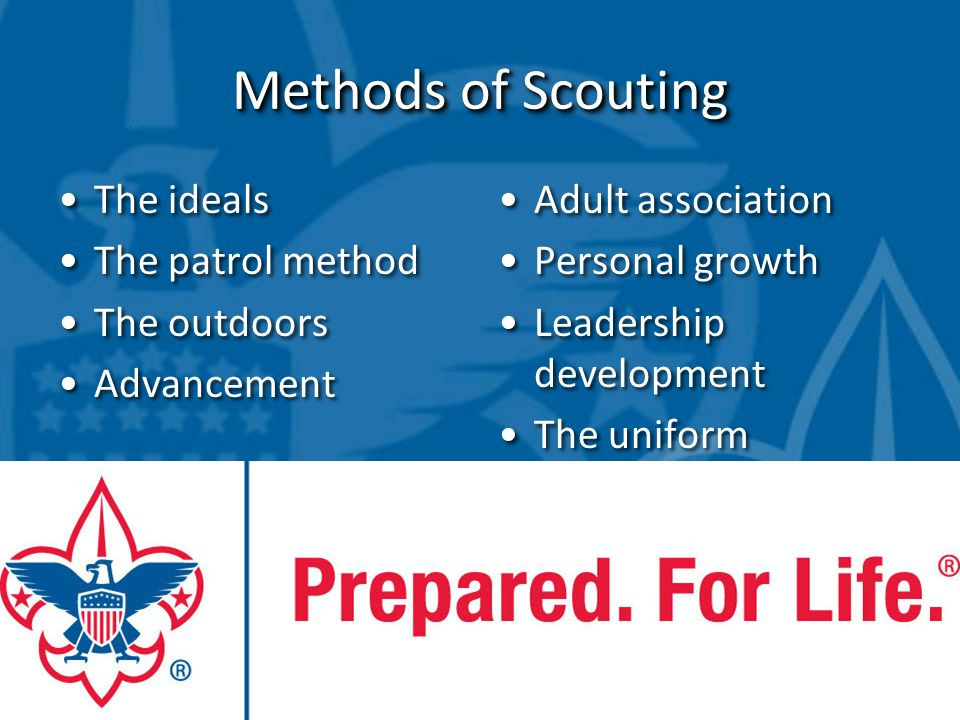 Methods of Scouting The ideals The patrol method The outdoors Advancement The ideals The patrol method The outdoors Advancement Adult association Pers