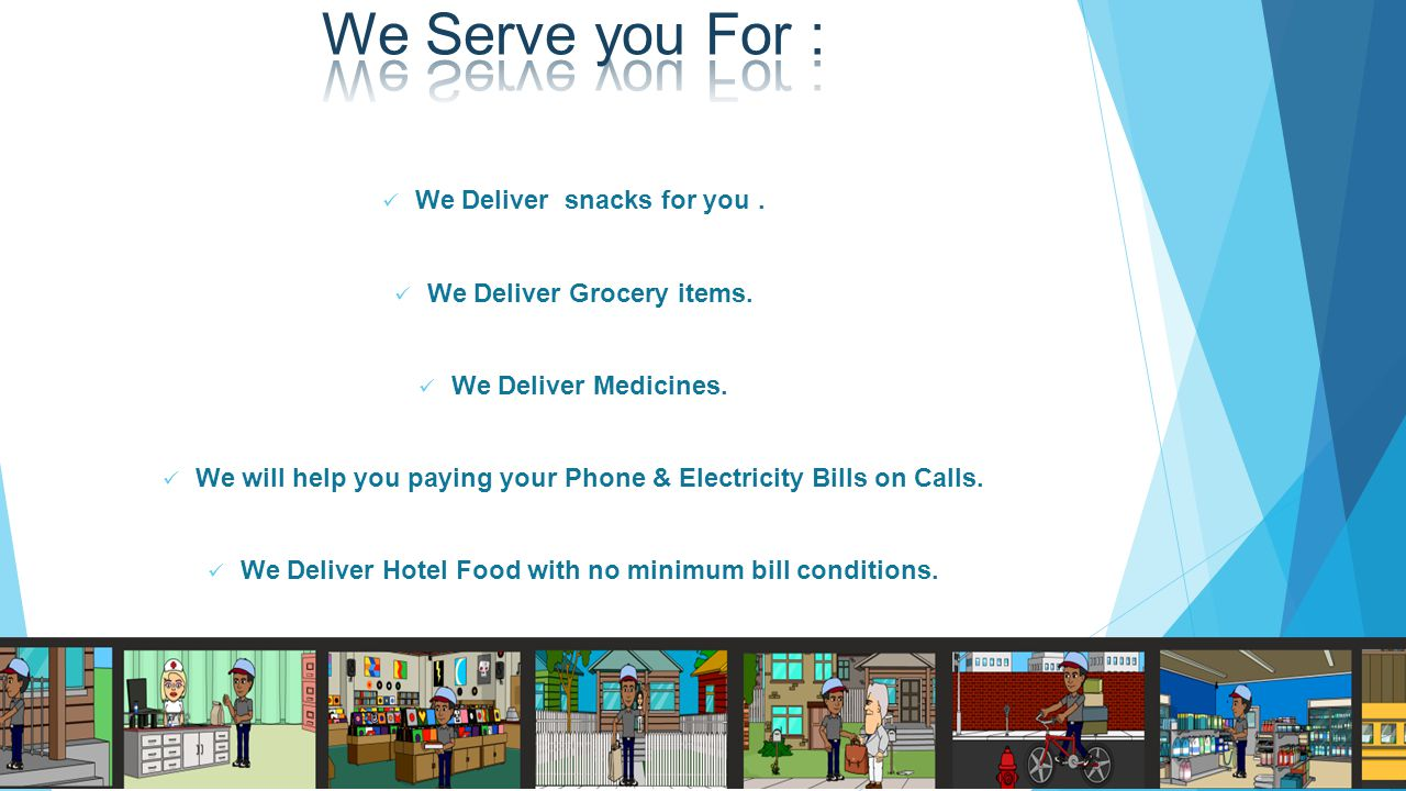 We Deliver snacks for you. We Deliver Grocery items.