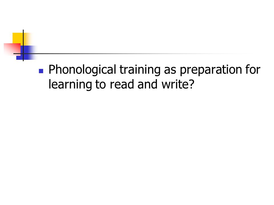 Phonological training as preparation for learning to read and write