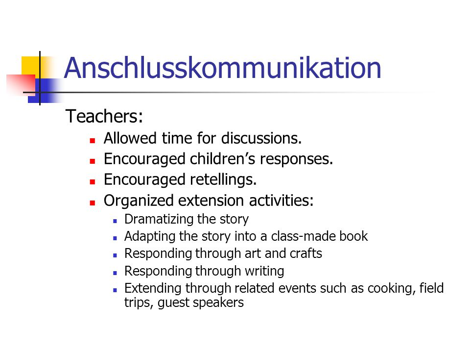 Anschlusskommunikation Teachers: Allowed time for discussions.