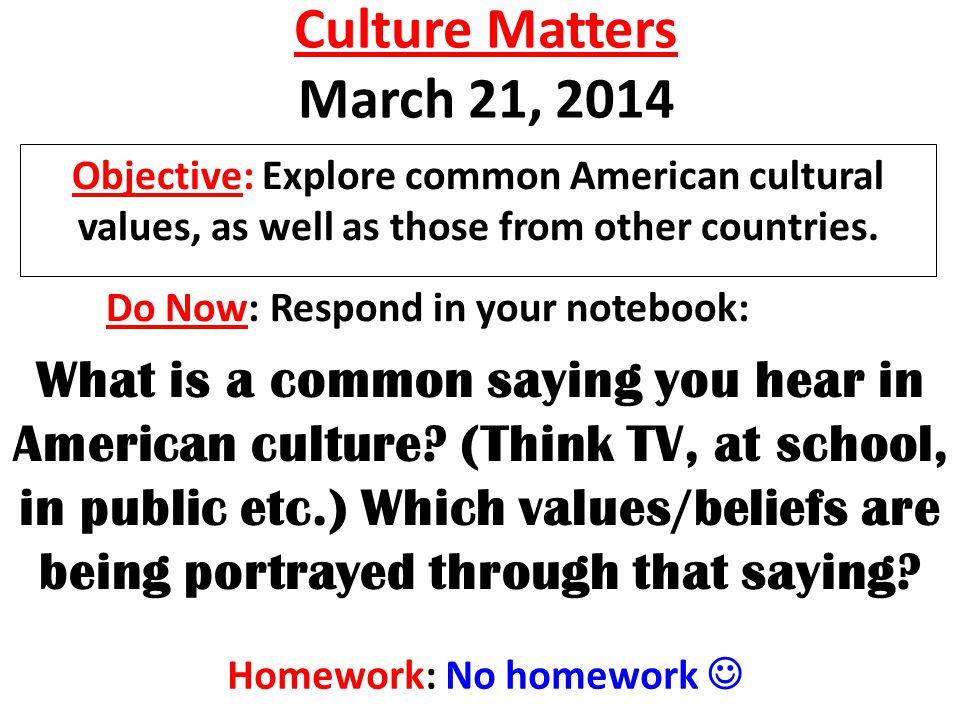 Page 43 states that Common expressions become common because they reflect core cultural values …if you had to think about one saying/idiom that represented your life…what would it be?