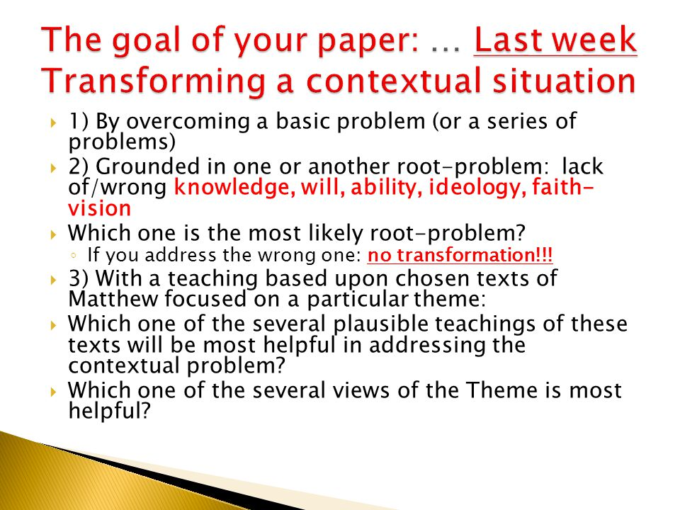  1) By overcoming a basic problem (or a series of problems)  2) Grounded in one or another root-problem: lack of/wrong knowledge, will, ability, ideology, faith- vision  Which one is the most likely root-problem.