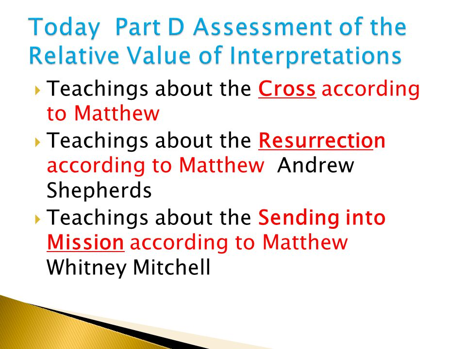  Teachings about the Cross according to Matthew  Teachings about the Resurrection according to Matthew Andrew Shepherds  Teachings about the Sending into Mission according to Matthew Whitney Mitchell