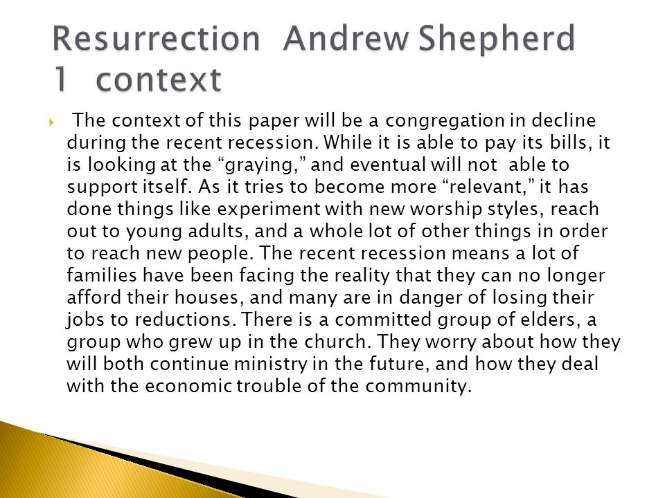  The context of this paper will be a congregation in decline during the recent recession.