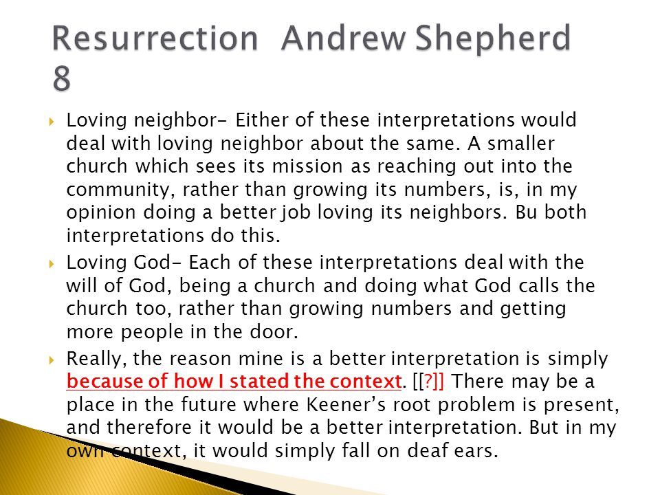  Loving neighbor- Either of these interpretations would deal with loving neighbor about the same.
