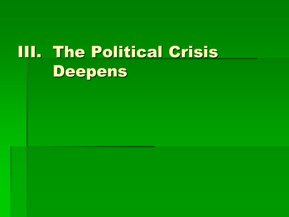 III.The Political Crisis Deepens