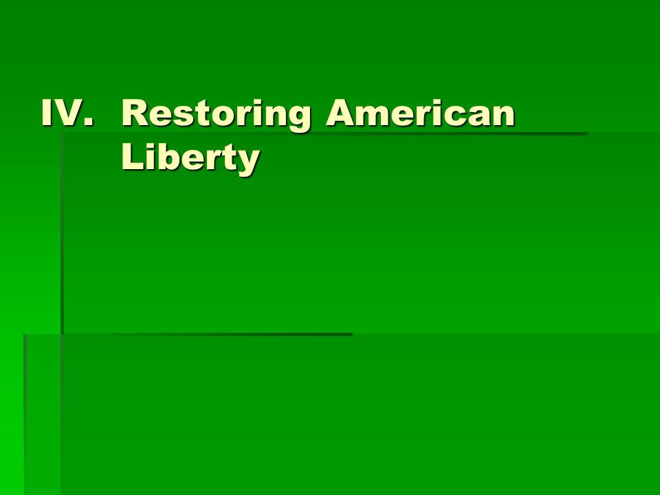 IV.Restoring American Liberty