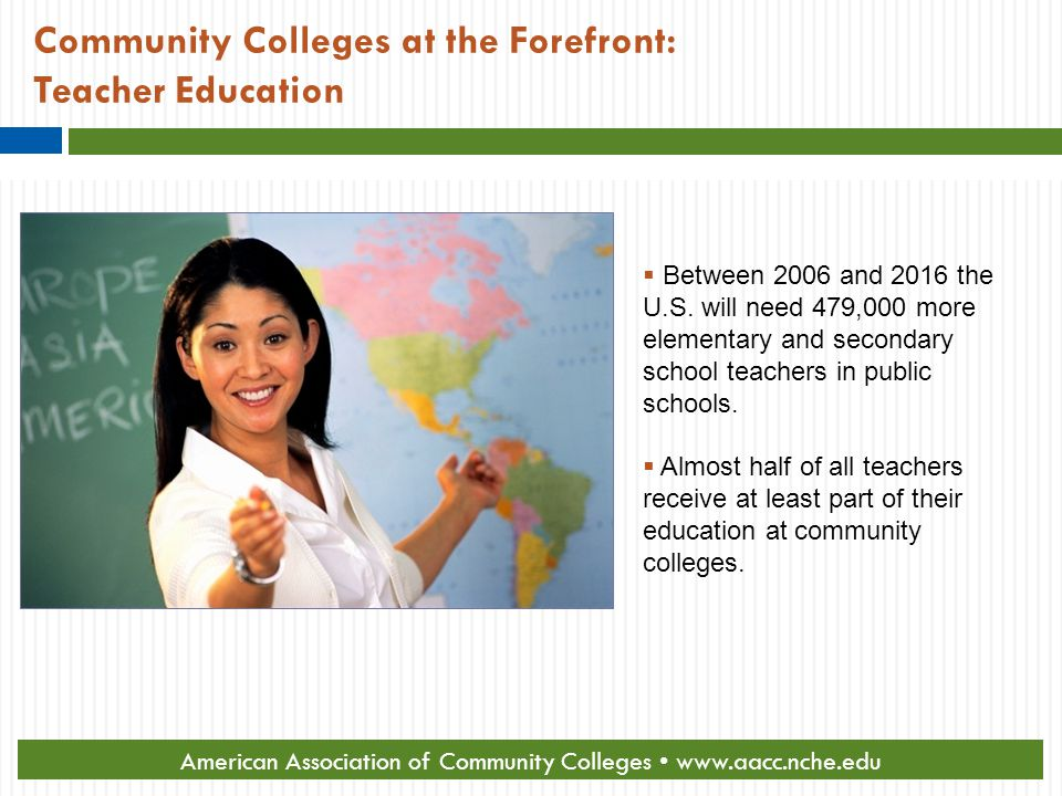 Community Colleges at the Forefront: Teacher Education  Between 2006 and 2016 the U.S.