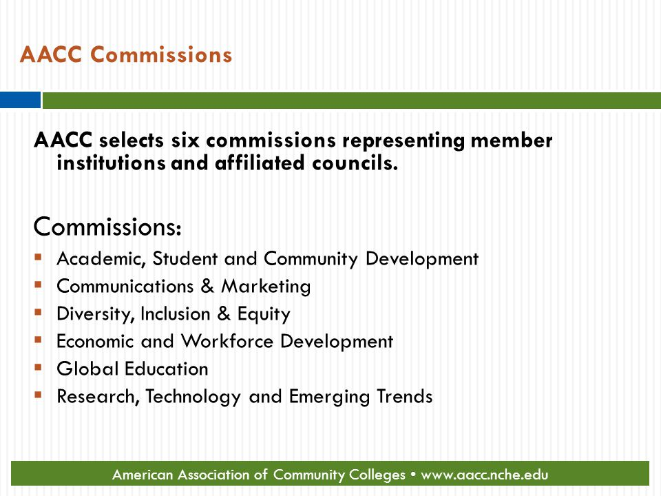 AACC Commissions AACC selects six commissions representing member institutions and affiliated councils.