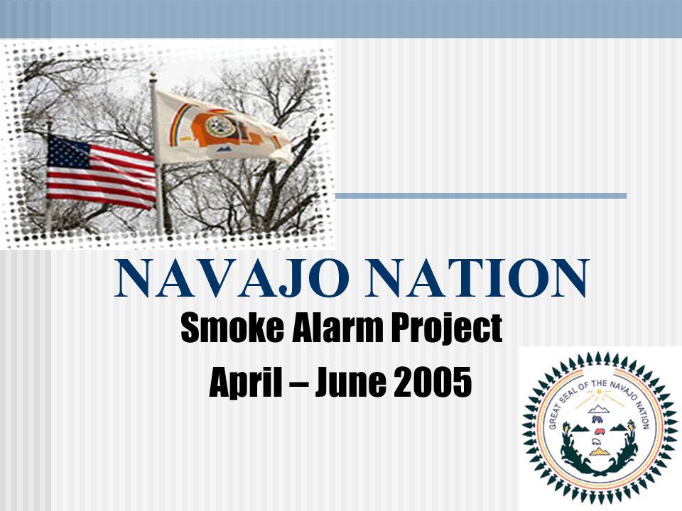 NAVAJO NATION Smoke Alarm Project April – June 2005