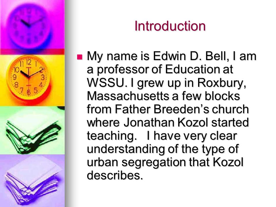 Introduction My name is Edwin D. Bell, I am a professor of Education at WSSU.