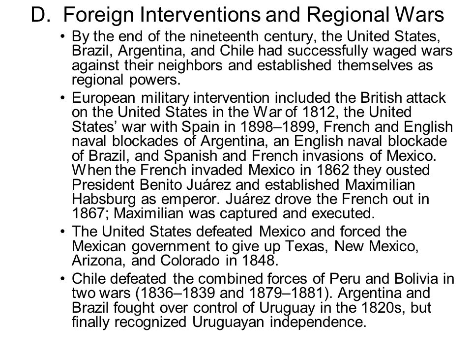 D. Foreign Interventions and Regional Wars By the end of the nineteenth century, the United States, Brazil, Argentina, and Chile had successfully wage