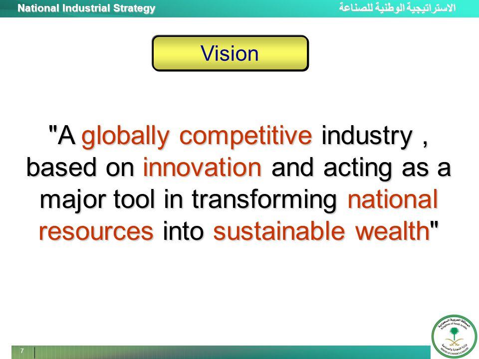 الاستراتيجية الوطنية للصناعة National Industrial Strategy 8 Strategic Goal To increase the contribution of the manufacturing sector to the GDP to 20% by 2020 from the current 11%