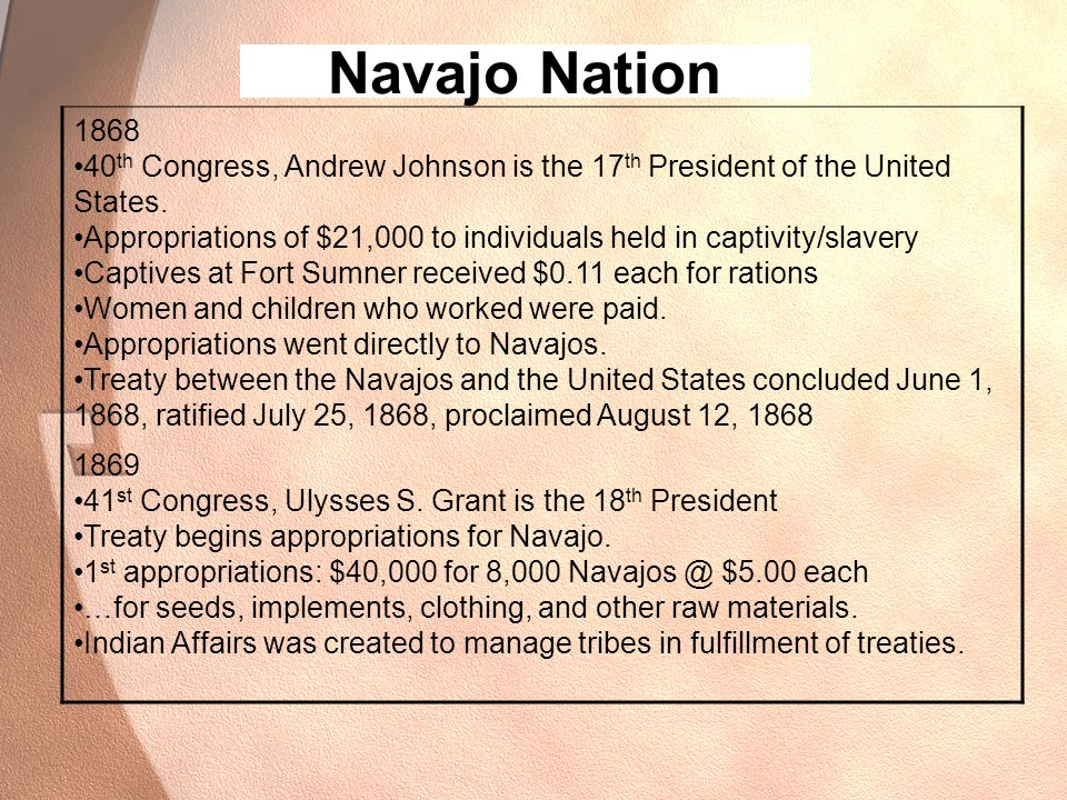 Navajo Nation 1868 40 th Congress, Andrew Johnson is the 17 th President of the United States.
