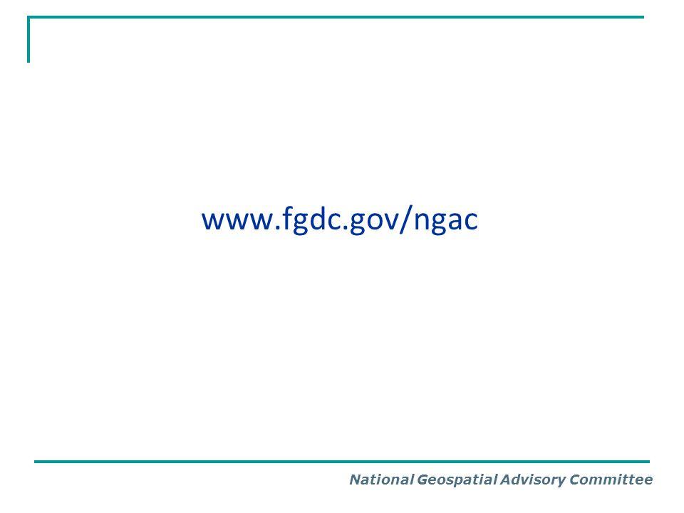 National Geospatial Advisory Committee www.fgdc.gov/ngac