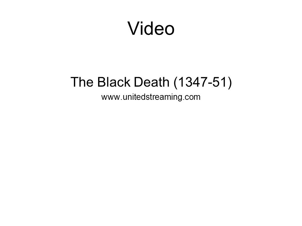 Video The Black Death (1347-51) www.unitedstreaming.com