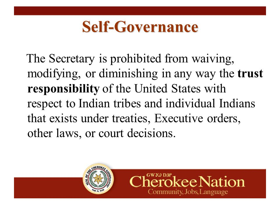 The Secretary is prohibited from waiving, modifying, or diminishing in any way the trust responsibility of the United States with respect to Indian tr
