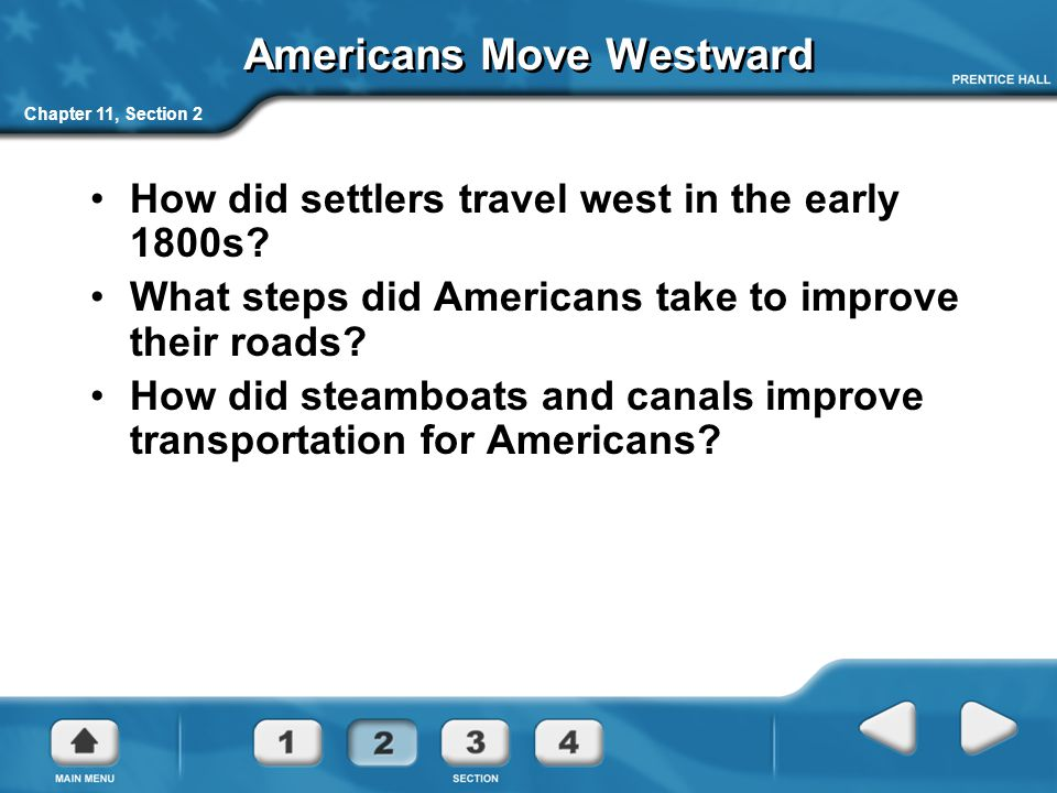 Chapter 11, Section 2 Americans Move Westward How did settlers travel west in the early 1800s.